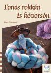 Fonás rokkán és kéziorsón /Füzes Zsuzsanna/