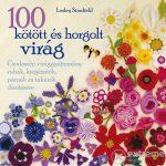 100 kötött és horgolt virág /Lesley Stanfield/