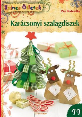 Karácsonyi szalagdíszek (Szines ötletek sorozat 99.) /Pia Pedevilla/