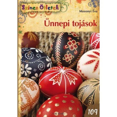 Ünnepi tojások (Színes ötletek sorozat 109.) /Mosonyi Éva/